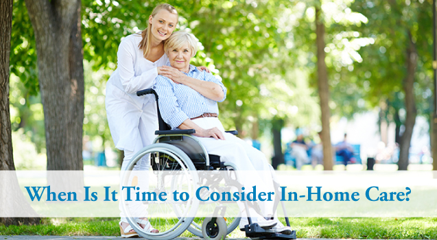 When Is It Time to Consider In Home Care